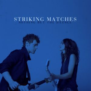 Striking-Matches-Nothing-But-The-Silence