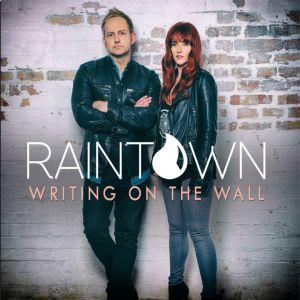 RAINTOWN-Writing-On-The-Wall-1024x1019